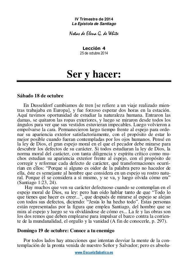www.EscuelaSabatica.es  IV Trimestre de 2014  La Epístola de Santiago  Notas de Elena G. de White  Lección 4  25 de octubr...