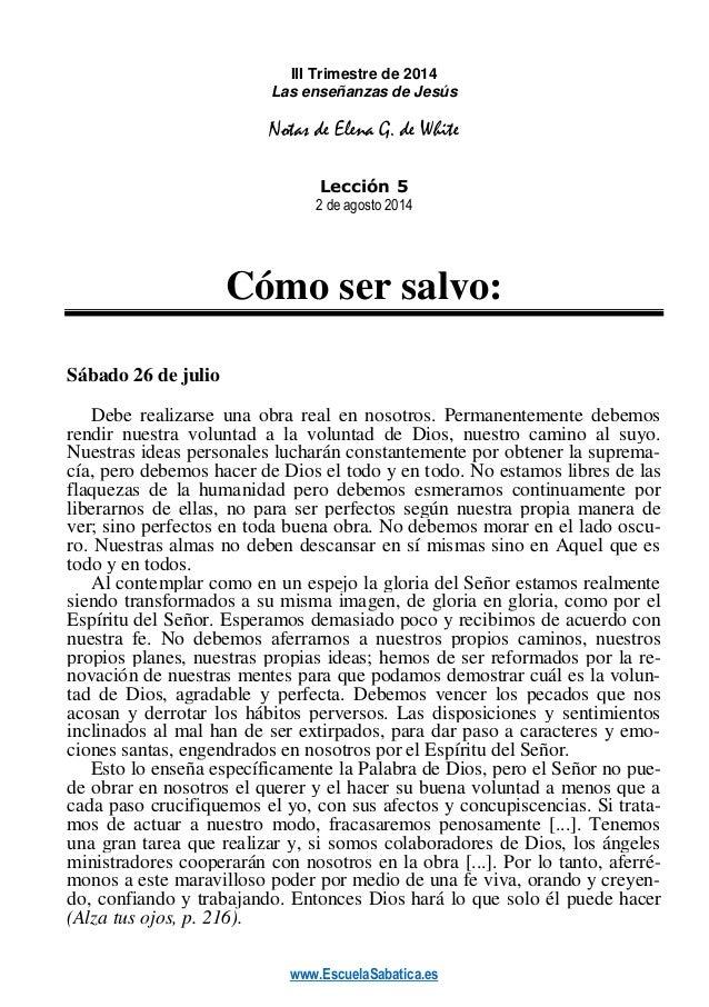 www.EscuelaSabatica.es III Trimestre de 2014 Las enseñanzas de Jesús Notas de Elena G. de White Lección 5 2 de agosto 2014...