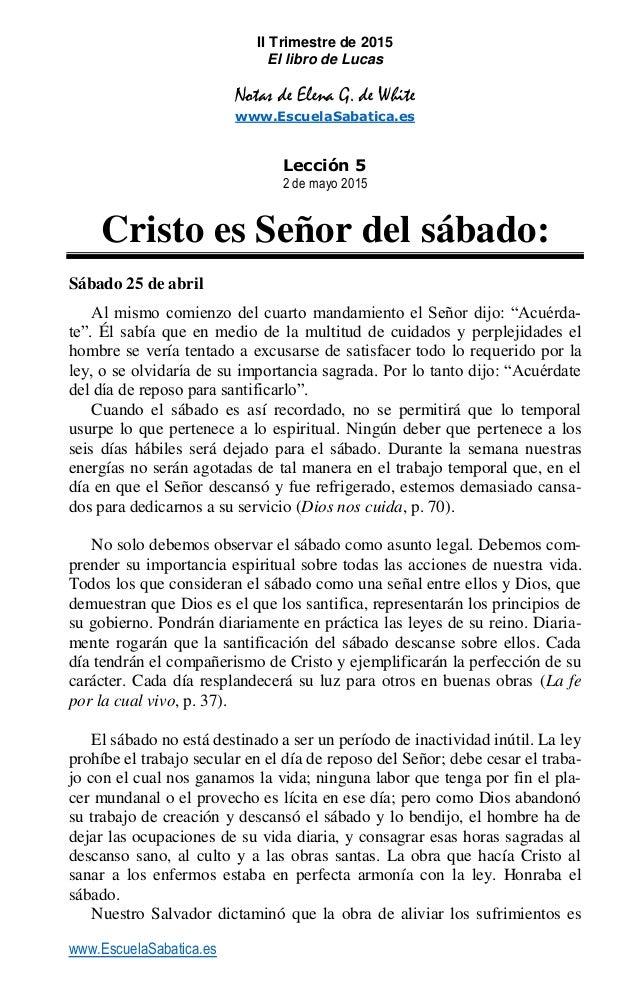 www.EscuelaSabatica.es II Trimestre de 2015 El libro de Lucas Notas de Elena G. de White www.EscuelaSabatica.es Lección 5 ...