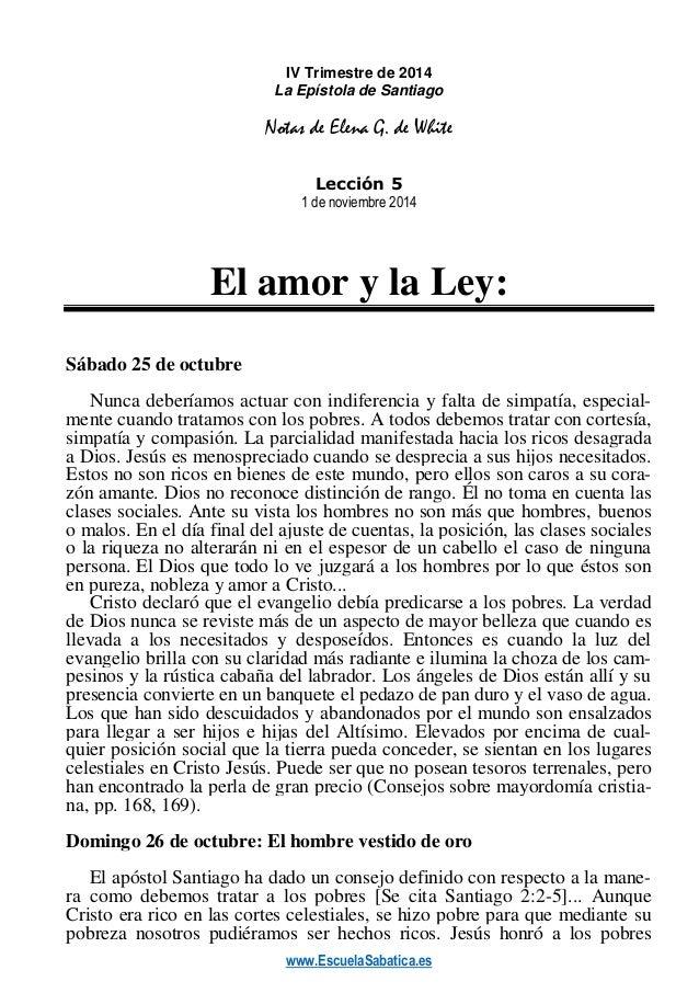 www.EscuelaSabatica.es  IV Trimestre de 2014  La Epístola de Santiago  Notas de Elena G. de White  Lección 5  1 de noviemb...