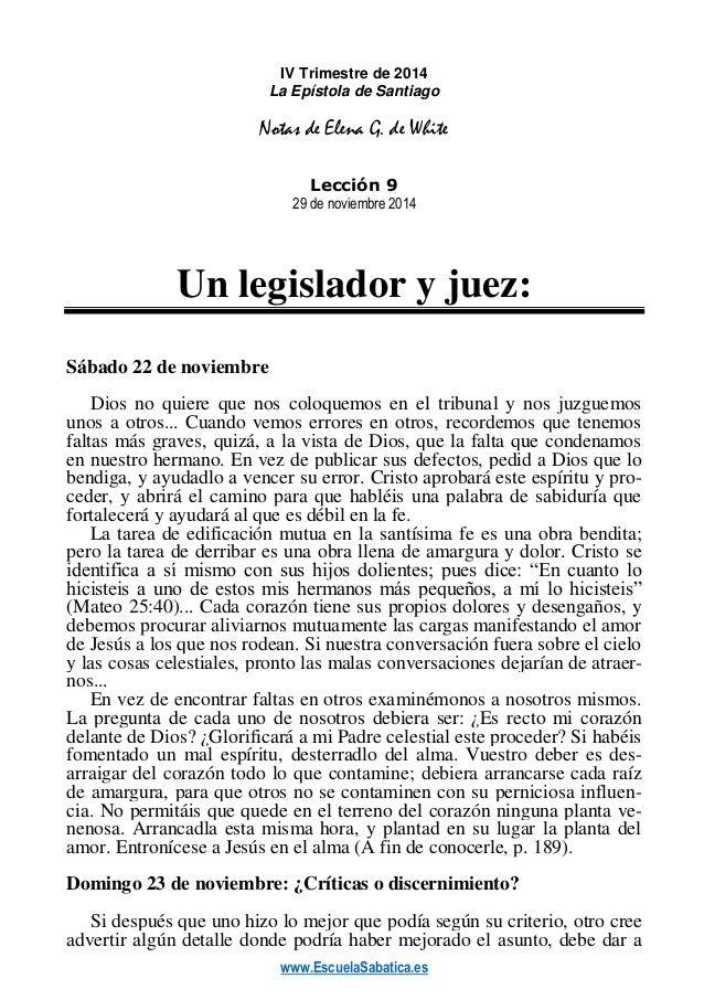 www.EscuelaSabatica.es  IV Trimestre de 2014  La Epístola de Santiago  Notas de Elena G. de White  Lección 9  29 de noviem...