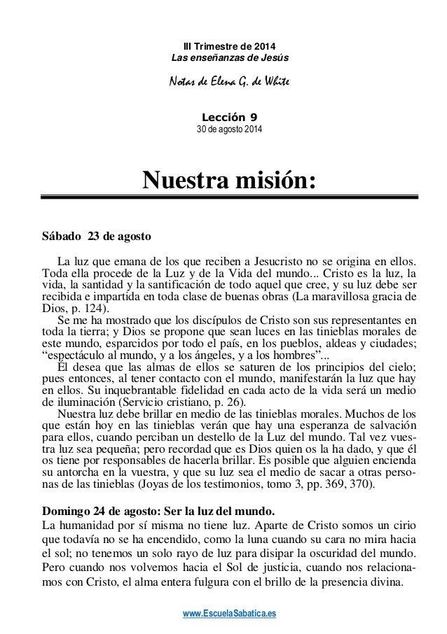 www.EscuelaSabatica.es III Trimestre de 2014 Las enseñanzas de Jesús Notas de Elena G. de White Lección 9 30 de agosto 201...