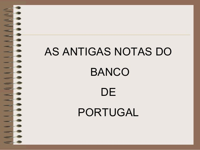 AS ANTIGAS NOTAS DOBANCODEPORTUGAL