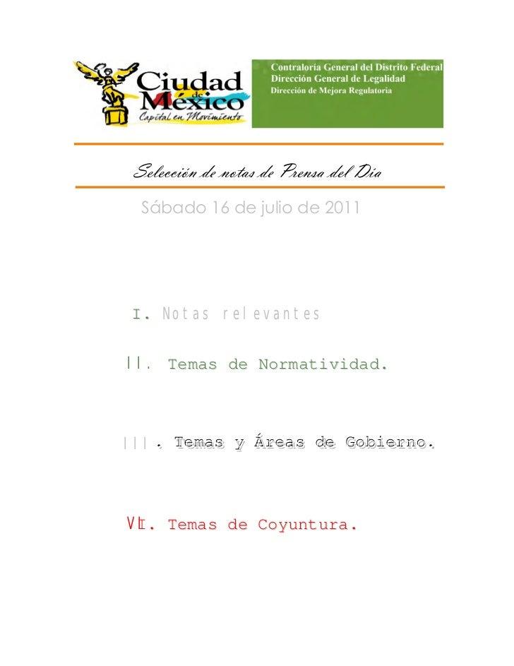 Selección de notas de Prensa del Día     Sábado 16 de julio de 2011    I. Notas relevantes    II. Temas de Normativi...