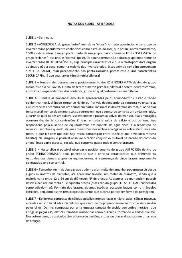 """NOTAS DOS SLIDES - ASTEROIDEA SLIDE 1 – Sem nota. SLIDE 2 – ASTEROIDEA, do grego """"aster"""" (estrela) e """"eidos"""" (formato, apa..."""
