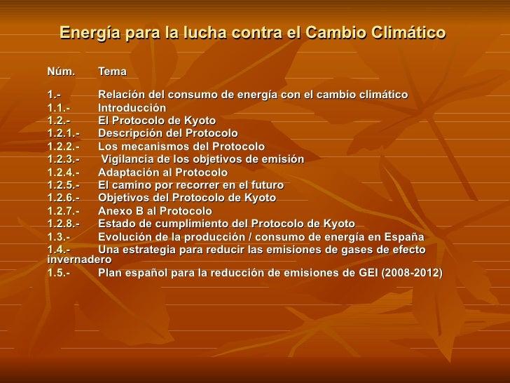 Energía para la lucha contra el Cambio Climático Núm.  Tema   1.- Relación del consumo de energía con el cambio climático ...