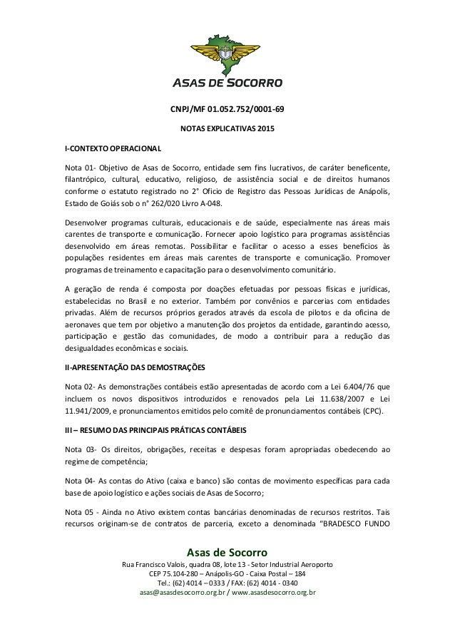Asas de Socorro Rua Francisco Valois, quadra 08, lote 13 - Setor Industrial Aeroporto CEP 75.104-280 – Anápolis-GO - Caixa...