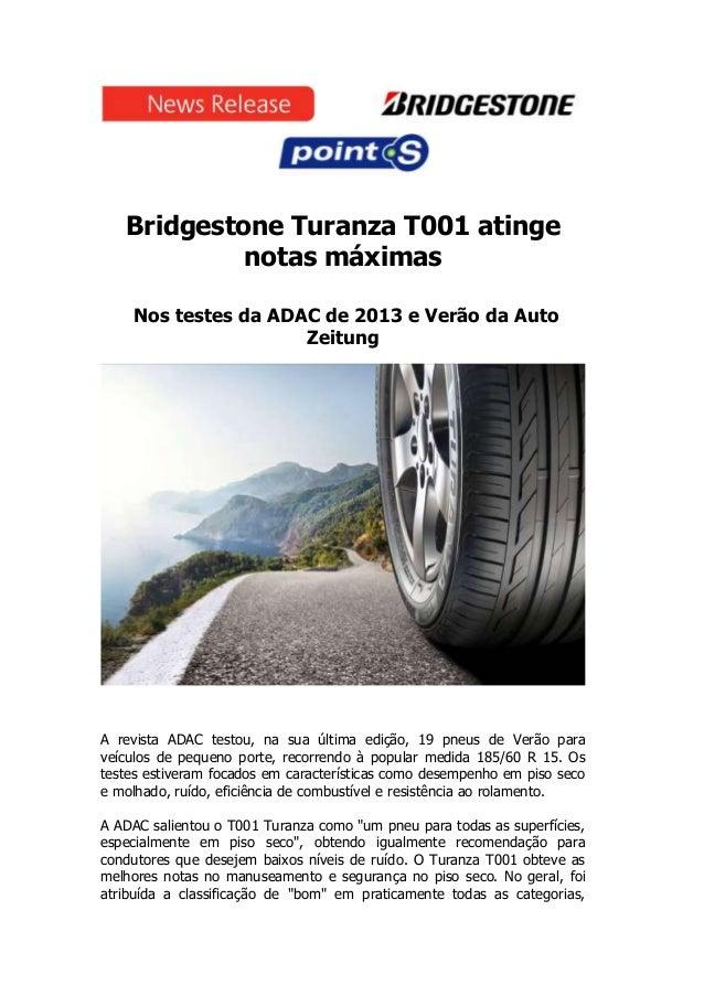Bridgestone Turanza T001 atinge            notas máximas    Nos testes da ADAC de 2013 e Verão da Auto                    ...