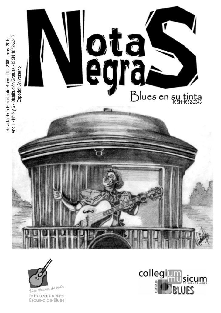 Revista de la Escuela de Blues - dic. 2009 - may. 2010Año 1 - Nº 5 y 6 - Distribución Gratuita - ISSN 1852-2343           ...
