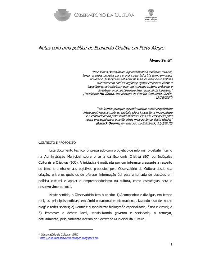 """1 Notas para uma política de Economia Criativa em Porto Alegre Álvaro Santi* """"Precisamos desenvolver vigorosamente a indús..."""