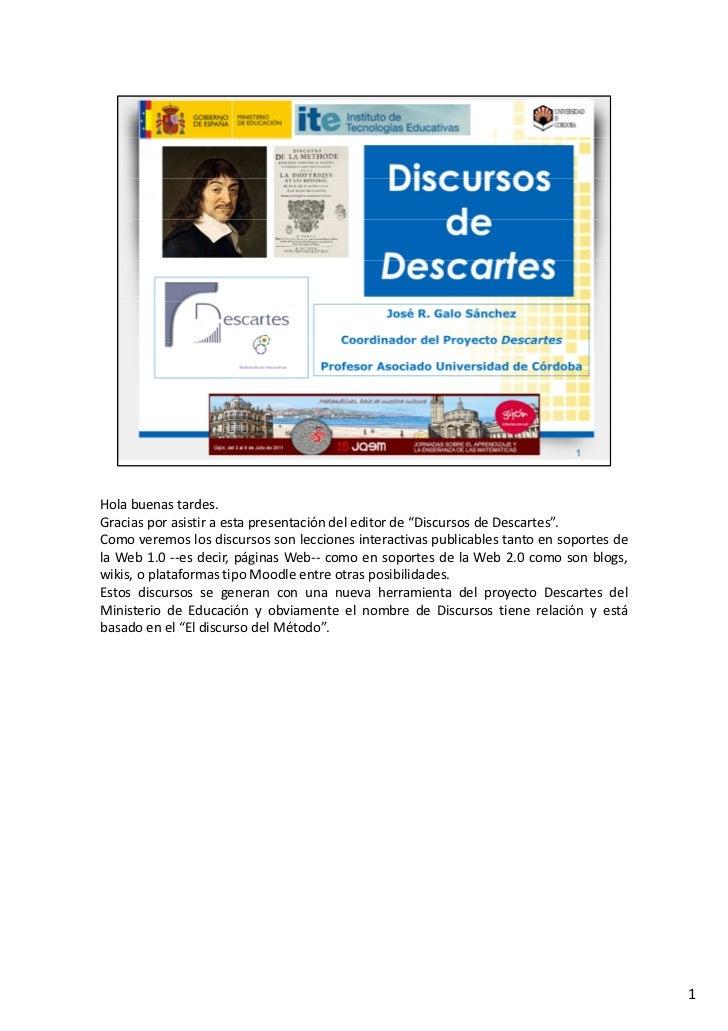 """Hola buenas tardes.Gracias por asistir a esta presentación del editor de """"Discursos de Descartes"""".Como veremos los discurs..."""