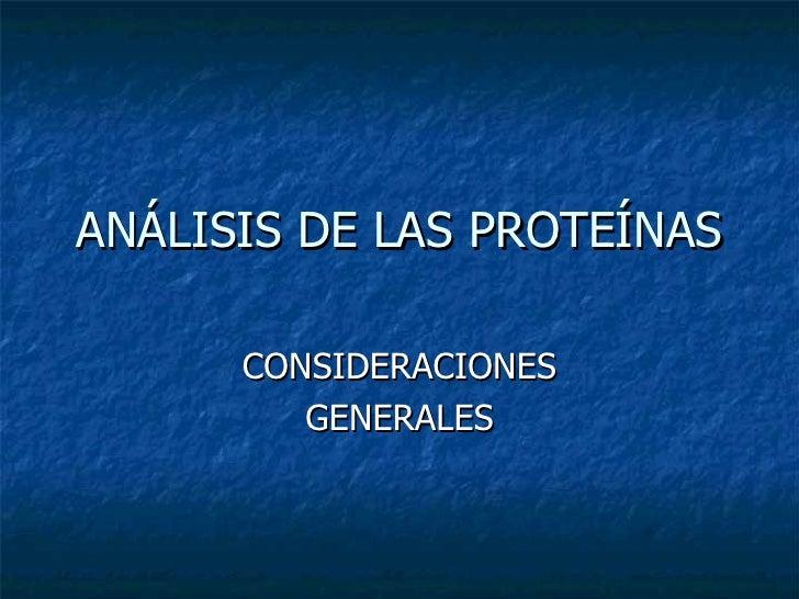 ANÁLISIS DE LAS PROTEÍNAS CONSIDERACIONES GENERALES