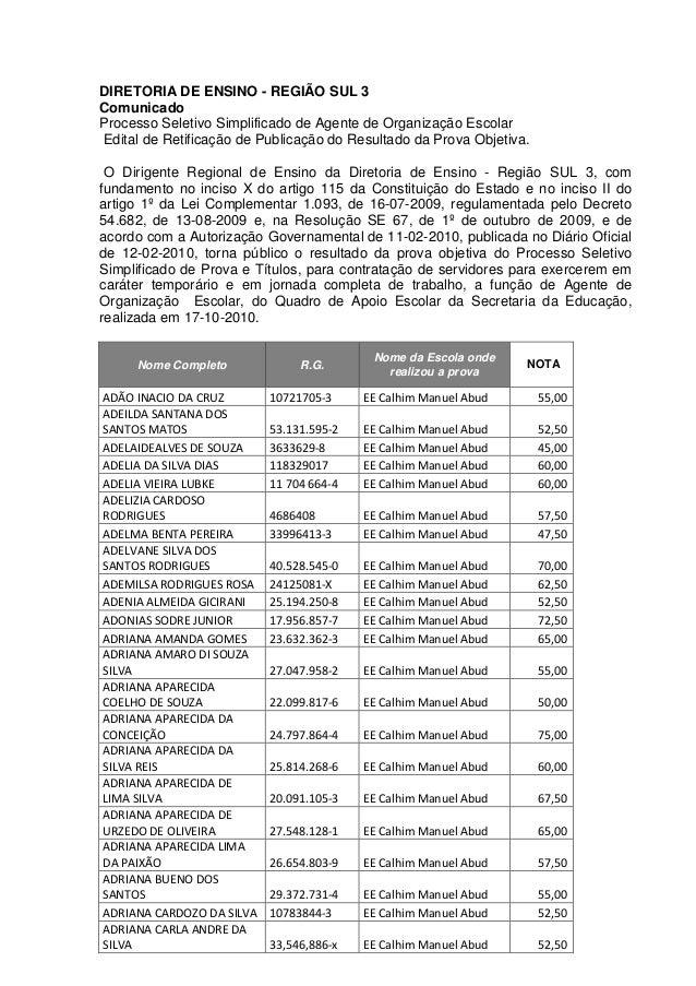 DIRETORIA DE ENSINO - REGIÃO SUL 3 Comunicado Processo Seletivo Simplificado de Agente de Organização Escolar Edital de Re...