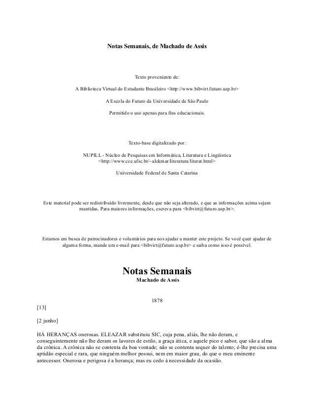 Notas Semanais, de Machado de Assis  Texto proveniente de: A Biblioteca Virtual do Estudante Brasileiro <http://www.bibvir...