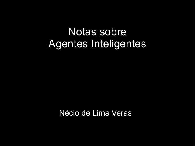 Notas sobreAgentes Inteligentes  Nécio de Lima Veras