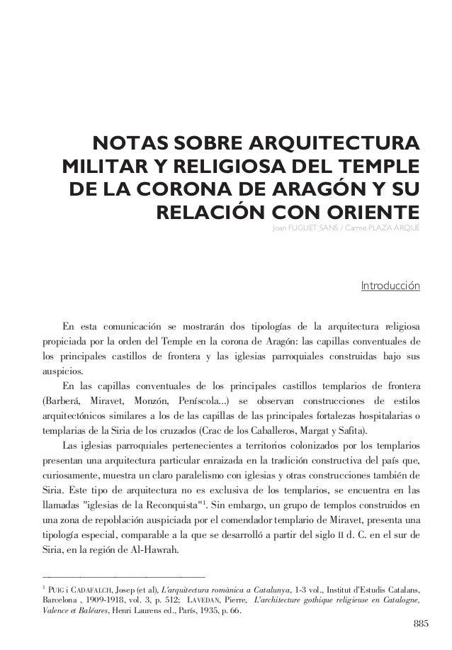 885 NOTAS SOBRE ARQUITECTURA MILITAR Y RELIGIOSA DEL TEMPLE DE LA CORONA DE ARAGÓN Y SU RELACIÓN CON ORIENTE Joan FUGUET S...