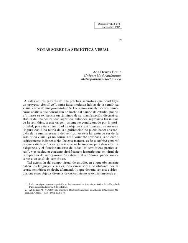 Discurso vol. 2, nº 6 enero-abril 1985 69 NOTAS SOBRE LA SEMIÓTICA VISUAL Ada Dewes Botur Universidad Autónoma Metropolita...
