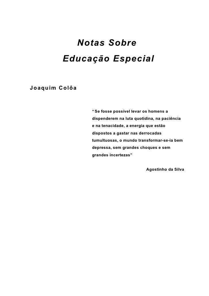 """Notas Sobre          Educação Especial   Joaquim Colôa                      """" Se fosse possível levar os homens a         ..."""