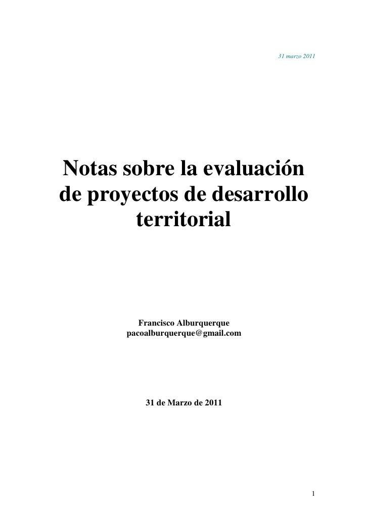 31 marzo 2011Notas sobre la evaluaciónde proyectos de desarrollo       territorial          Francisco Alburquerque       p...