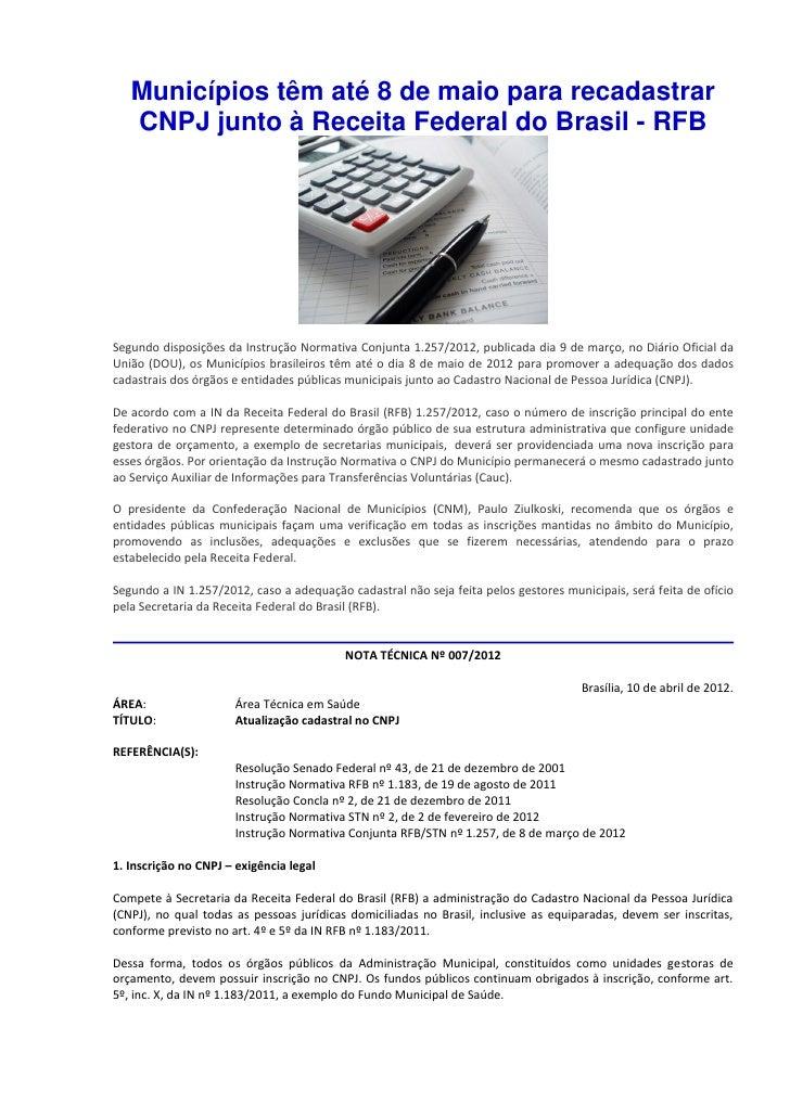 Municípios têm até 8 de maio para recadastrar   CNPJ junto à Receita Federal do Brasil - RFBSegundo disposições da Instruç...