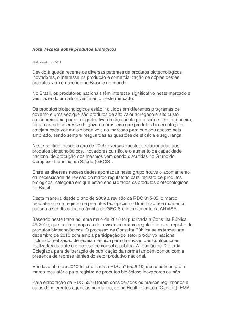 Nota Técnica sobre produtos Biológicos19 de outubro de 2011Devido à queda recente de diversas patentes de produtos biotecn...