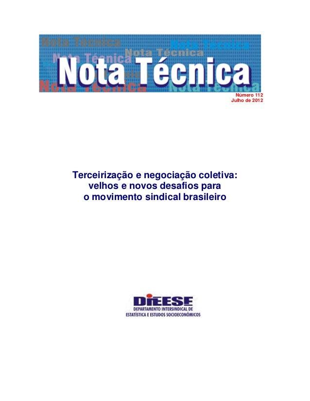 Número 112 Julho de 2012 Terceirização e negociação coletiva: velhos e novos desafios para o movimento sindical brasileiro