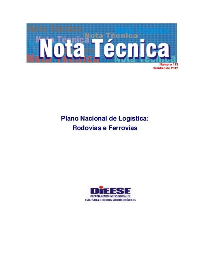 Número 113                               Outubro de 2012Plano Nacional de Logística:   Rodovias e Ferrovias