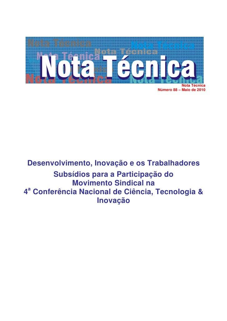 Nota Técnica                                    Número 88 – Maio de 2010      Desenvolvimento, Inovação e os Trabalhadores...