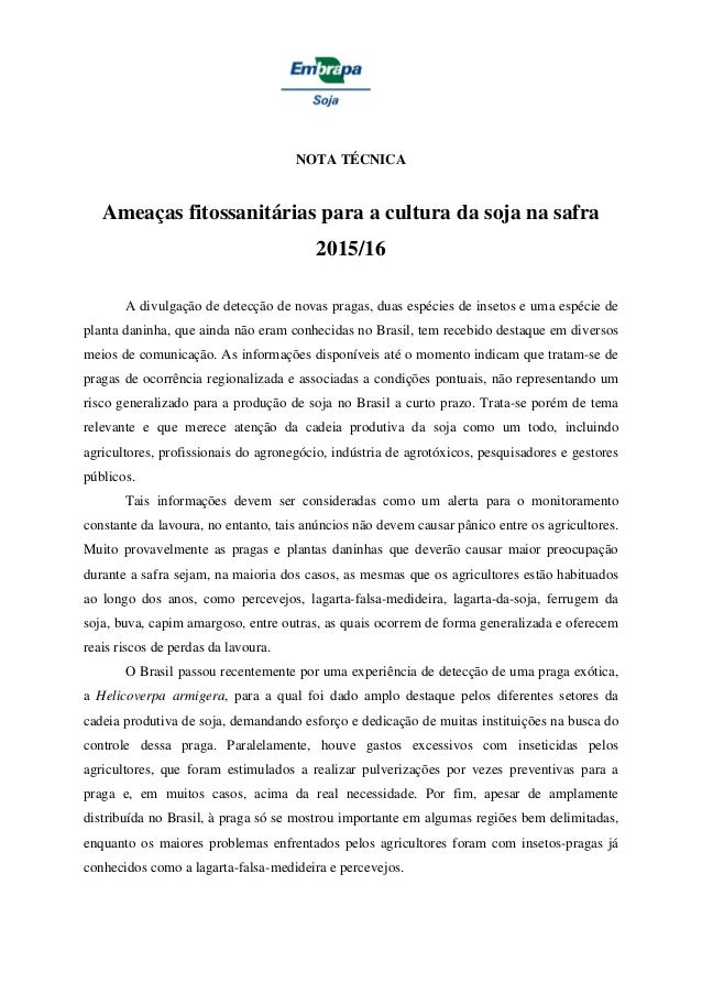NOTA TÉCNICA Ameaças fitossanitárias para a cultura da soja na safra 2015/16 A divulgação de detecção de novas pragas, dua...