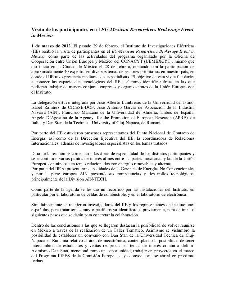 Visita de los participantes en el EU-Mexican Researchers Brokerage Eventin Mexico1 de marzo de 2012. El pasado 29 de febre...