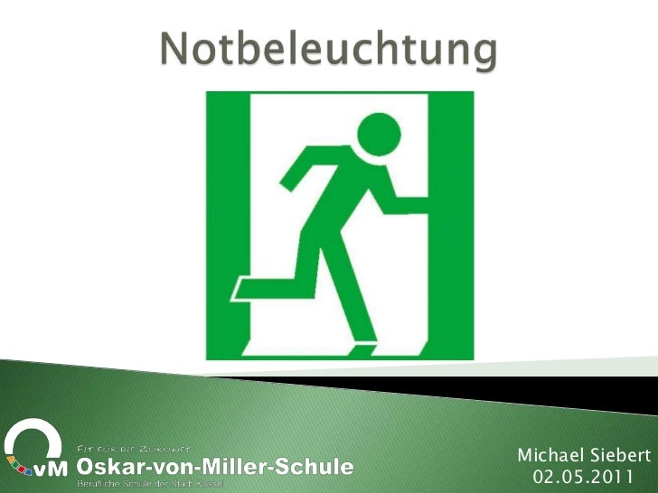 Notbeleuchtung<br />Michael Siebert<br />02.05.2011<br />