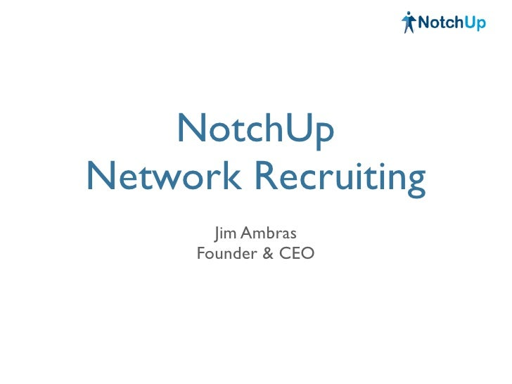 NotchUp Network Recruiting        Jim Ambras      Founder & CEO