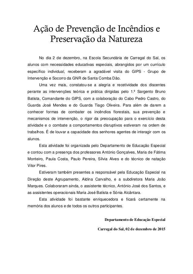 Ação de Prevenção de Incêndios e Preservação da Natureza No dia 2 de dezembro, na Escola Secundária de Carregal do Sal, os...