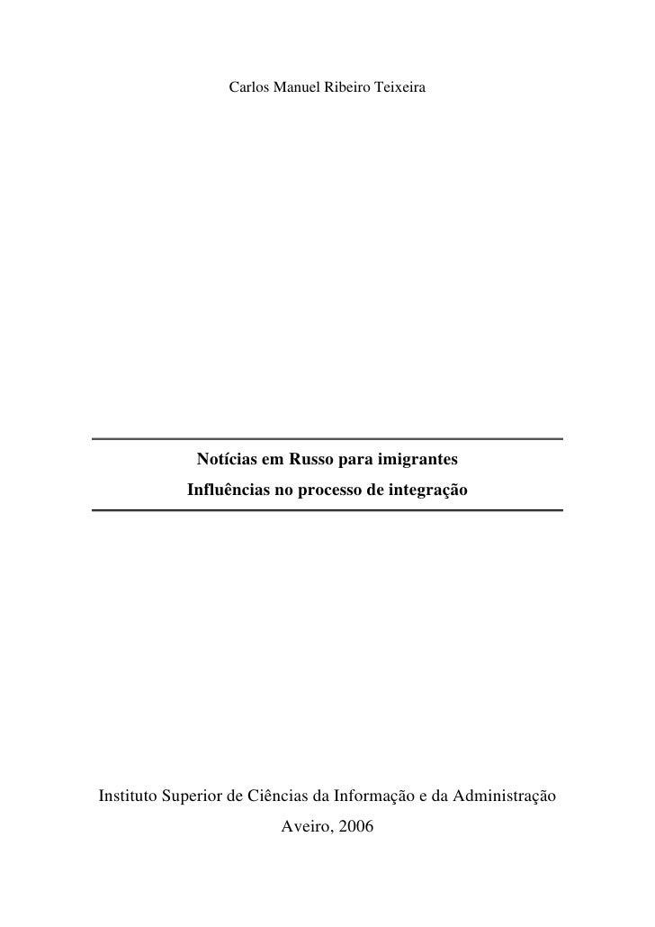 Carlos Manuel Ribeiro Teixeira                  Notícias em Russo para imigrantes             Influências no processo de i...