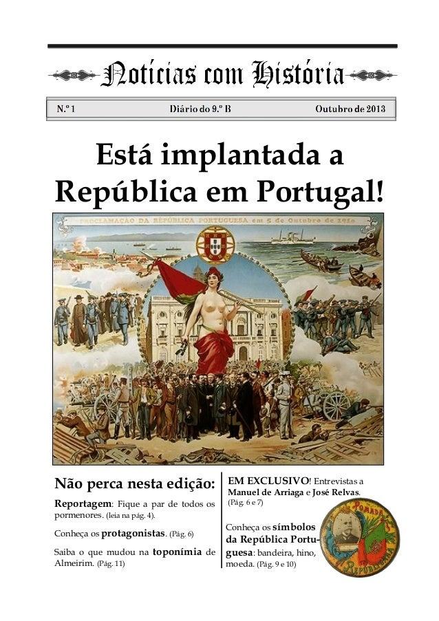 Está implantada a República em Portugal! Não perca nesta edição: Reportagem: Fique a par de todos os pormenores. (leia na ...