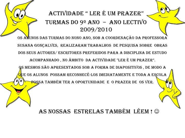 Os alunos das turmas do nono ano, sob a coordenação da professora Susana Gonçalves,  realizaram trabalhos  de pesquisa sob...