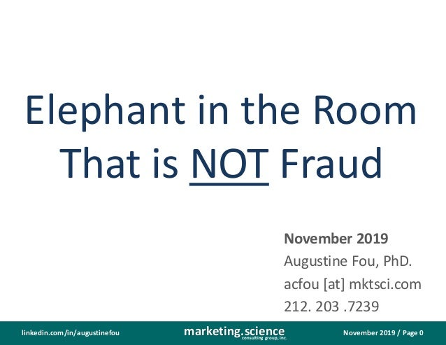 November 2019 / Page 0marketing.scienceconsulting group, inc. linkedin.com/in/augustinefou Elephant in the Room That is NO...