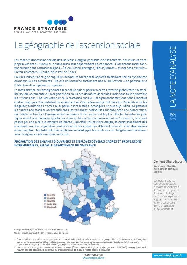 1france stratéGie www.strategie.gouv.fr www.strategie.gouv.fr NOv. 2015 N°36 La géographie de l'ascension sociale LANOTED'...