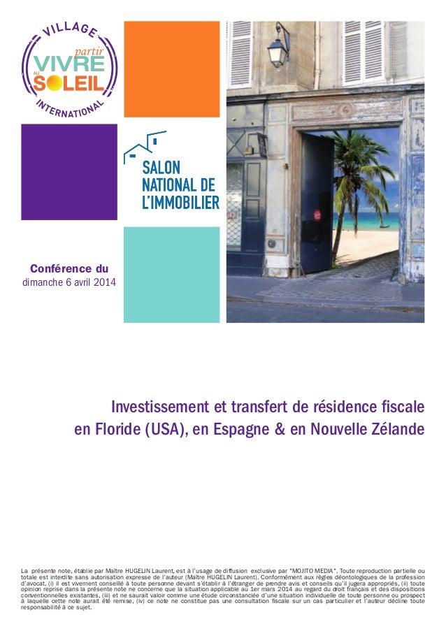 Conférence du dimanche 6 avril 2014 Investissement et transfert de résidence fiscale en Floride (USA), en Espagne & en Nou...