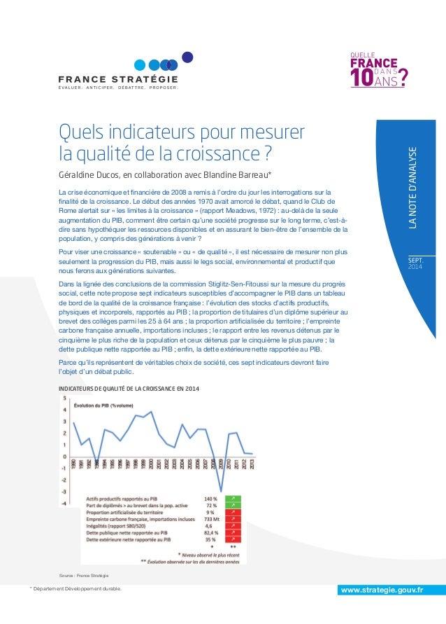 SEpT.  2014  www.strategie.gouv.fr  Quels indicateurs pour mesurer  la qualité de la croissance ?  Géraldine Ducos, en col...