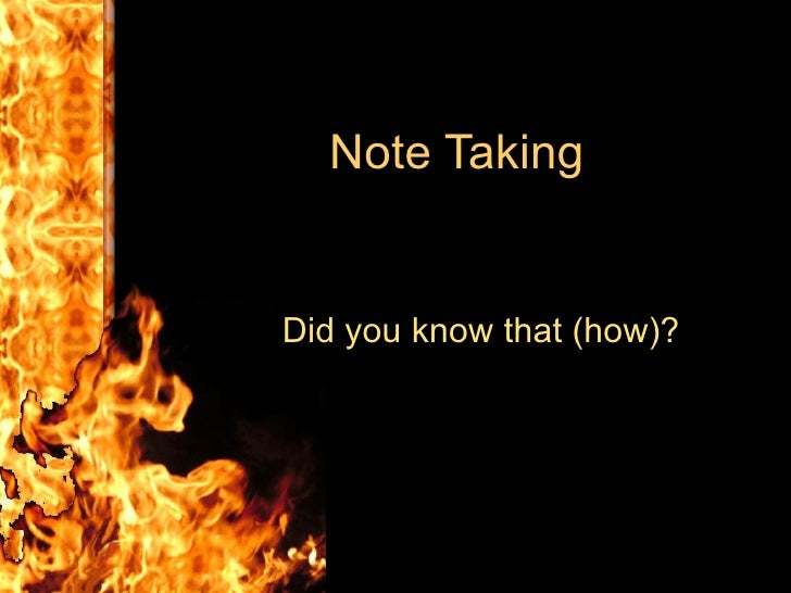 Note Taking Did you know that (how)?