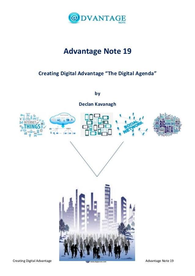 "Creating Digital Advantage Advantage Note 19 Advantage Note 19 Creating Digital Advantage ""The Digital Agenda"" by Declan K..."