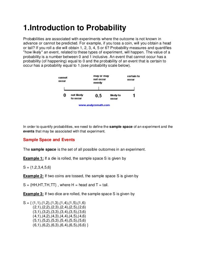1.Introduction to Probability Probabilities are associated with experiments where the outcome is not known in advance or c...