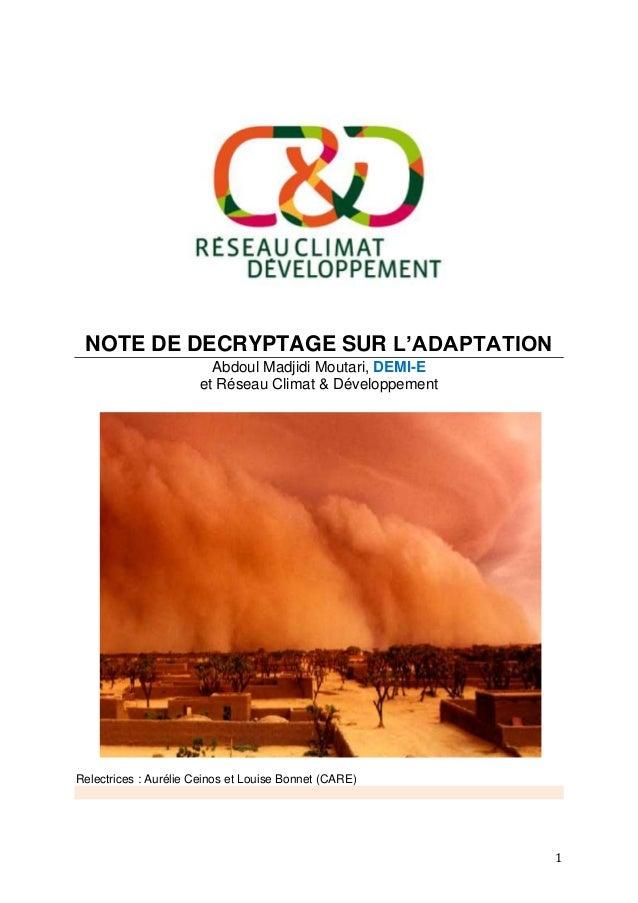 1 NOTE DE DECRYPTAGE SUR L'ADAPTATION Abdoul Madjidi Moutari, DEMI-E et Réseau Climat & Développement Relectrices : Auréli...