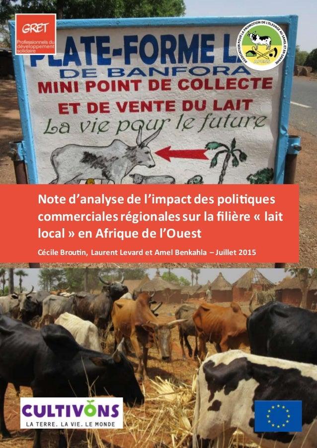 Note d'analyse de l'impact des politiques commercialesrégionalessur la filière « lait local » en Afrique de l'Ouest Cécile...