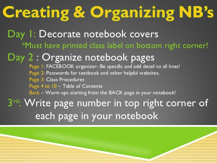 Day 1: Decorate notebook covers   *Must have printed class label on bottom right corner!Day 2 : Organize notebook pages   ...