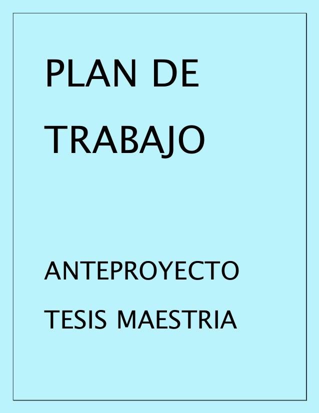 PLAN DE TRABAJO ANTEPROYECTO TESIS MAESTRIA