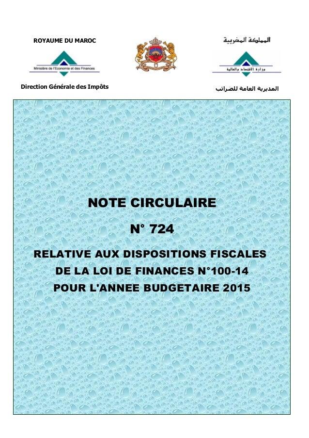 1 D.G.I., le 23 janvier 2015 ROYAUME DU MAROC Direction Générale des Impôts للضرائب العامة المديرية NOTE CIRCULAIRE ...