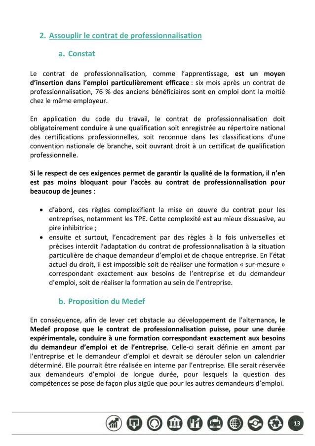 13 2. Assouplirlecontratdeprofessionnalisation  a. Constat  Le contrat de professionnalisation, comme l'appr...