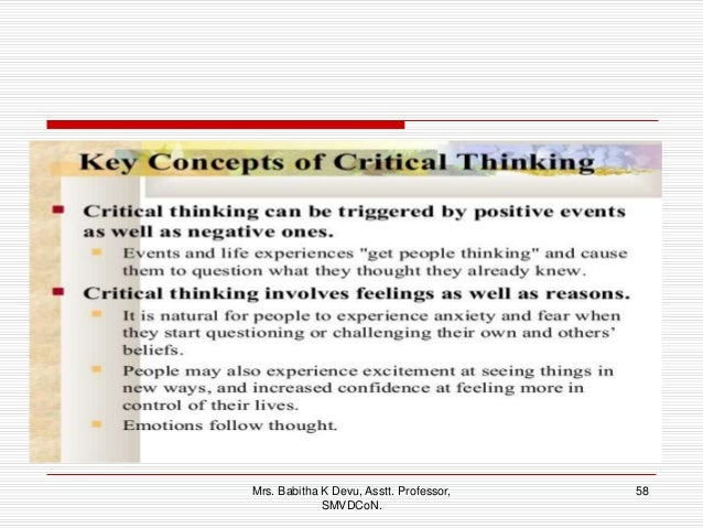 the concept of critical thinking This course is designed for professionals who want to learn methodologies for changing their ways of thinking in order to more effectively solve problems.